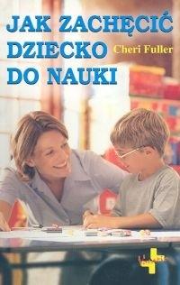 Okładka książki Jak zachęcić dziecko do nauki