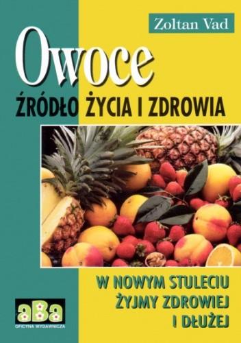 Okładka książki Owoce źródło życia i zdrowia