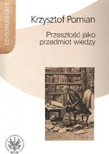Okładka książki Przeszłość jako przedmiot wiedzy