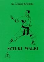 SZTUKI WALKI - droga wojowników medytacji