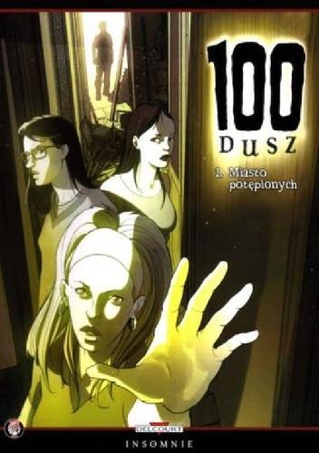 Okładka książki 100 Dusz #1 : Miasto Potępionych