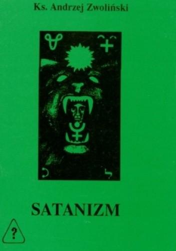 Okładka książki SATANIZM - w gąszczu zła