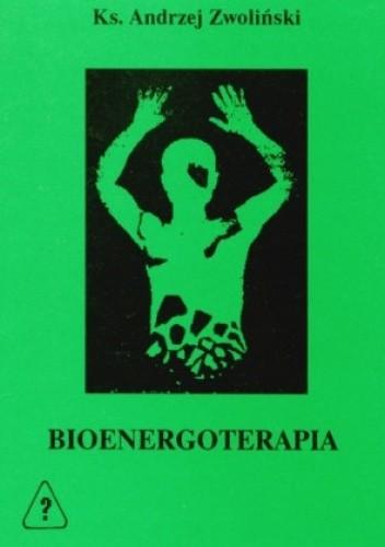Okładka książki BIOENERGOTERAPIA - zdrowie bez ograniczeń