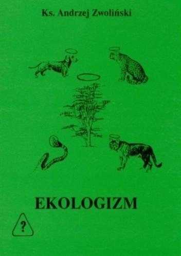 Okładka książki EKOLOGIZM - kult zielonej Gai