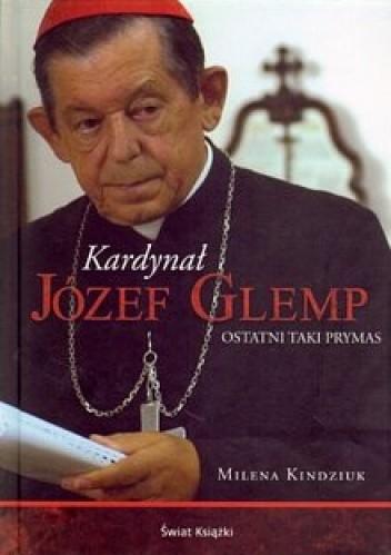 Okładka książki Kardynał Józef Glemp. Ostatni taki prymas