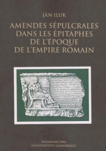 Okładka książki Amendes sépulcrales dans les épitaphes de l'époque de L'Empire Romain