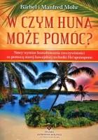 W czym huna może pomóc? Nowy wymiar kształtowania rzeczywistości za pomocą starej hawajskiej techniki ho'opnopono