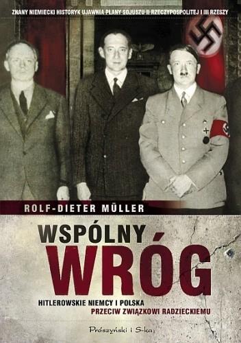 Okładka książki Wspólny wróg. Hitlerowskie Niemcy i Polska przeciw Związkowi Radzieckiemu