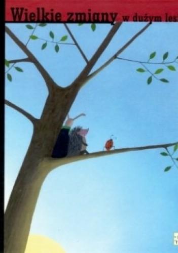 Okładka książki Wielkie zmiany w dużym lesie