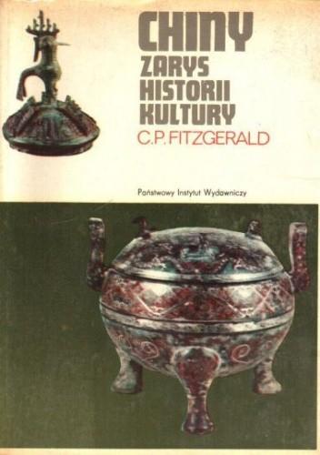 Okładka książki Chiny. Zarys historii kultury