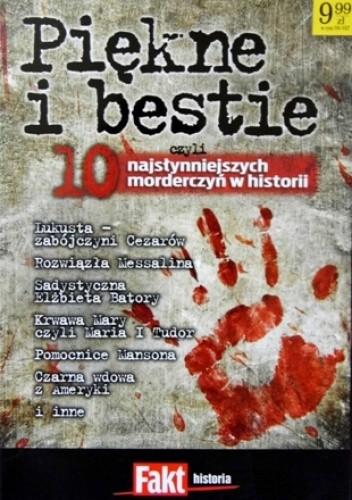 Okładka książki Piękne i bestie, czyli 10 najsłynniejszych morderczyń w historii