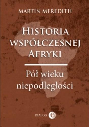 Okładka książki Historia współczesnej Afryki. Pół wieku niepodległości