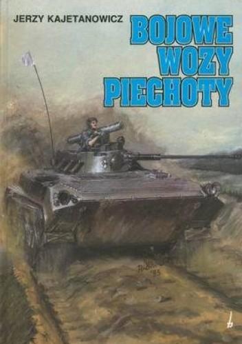 Okładka książki Bojowe wozy piechoty