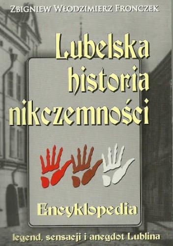 Okładka książki Lubelska historia nikczemności