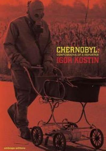 Okładka książki Chernobyl: confessions of a reporter