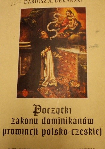 Okładka książki Początki zakonu dominikanów prowincji polsko-czeskiej