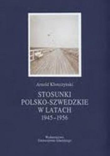 Okładka książki Stosunki polsko-szwedzkie w latach 1945-1956