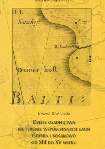 Okładka książki Dzieje osadnictwa na terenie współczesnych gmin Gdynia i Kosakowo od XIII do XV w.