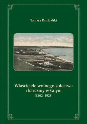 Okładka książki Właściciele wolnego sołectwa i karczmy w Gdyni (1362-1928)