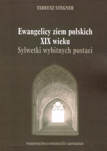 Okładka książki Ewangelicy ziem polskich XIX wieku. Sylwetki wybitnych postaci