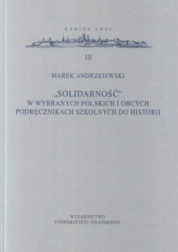 Okładka książki Solidarność w wybranych polskich i obcych podręcznikach szkolnych do historii
