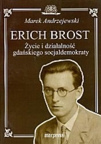 Okładka książki Erich Brost: życie i działalność gdańskiego socjaldemokraty