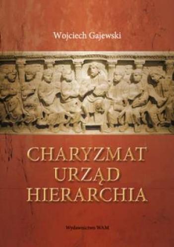Okładka książki Charyzmat, urząd, hierarchia