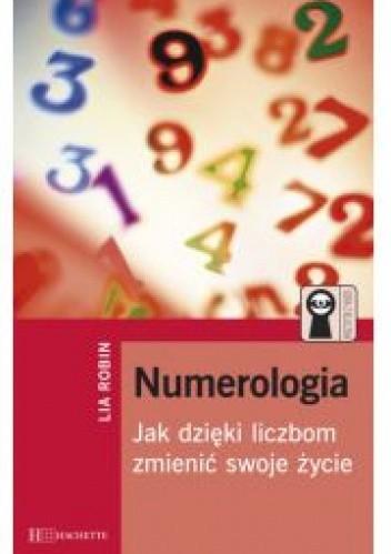 Okładka książki Numerologia. Jak dzieki liczbom zmienic swoje zycie