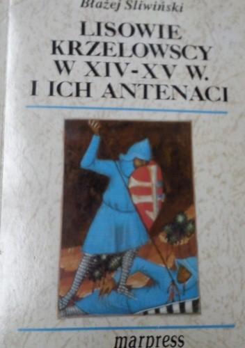 Okładka książki Lisowie Krzelowscy w XIV-XV w. i ich antenaci