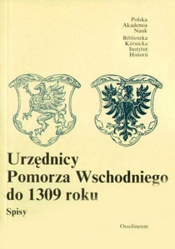 Okładka książki Urzędnicy Pomorza Wschodniego do 1309 roku