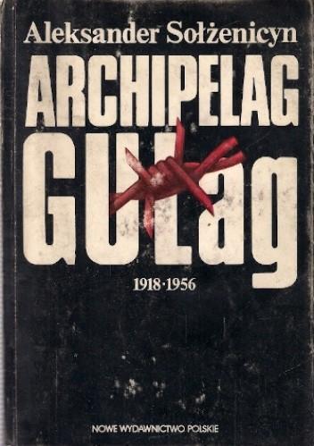 Okładka książki Archipelag GUŁag: 1918-1956