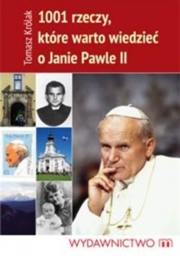 Okładka książki 1001 rzeczy, które warto wiedzieć o Janie Pawle II