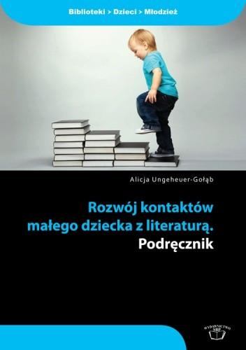 Okładka książki Rozwój kontaktów małego dziecka z literaturą. Podręcznik