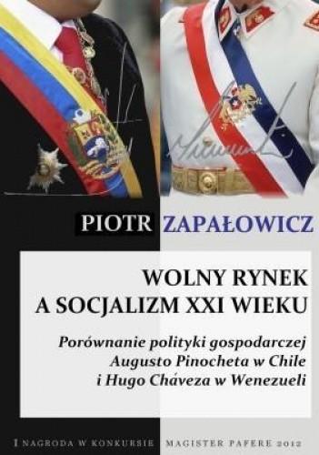 Okładka książki Wolny rynek a socjalizm XXI wieku