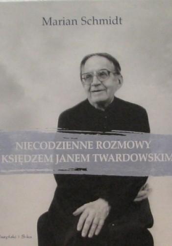 Okładka książki Niecodzienne rozmowy z ksiądzem Janem Twardowskim