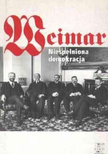 Okładka książki Weimar - niespełniona demokracja