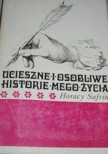 Okładka książki Ucieszne i osobliwe historie mego życia