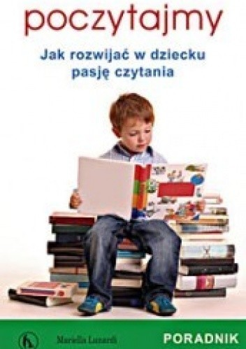 Okładka książki Poczytajmy. Jak rozwijać w dziecku pasję czytania