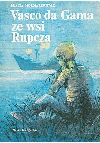 Okładka książki Vasco da Gama ze wsi Rupcza