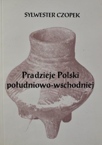 Okładka książki Pradzieje Polski południowo-wschodniej