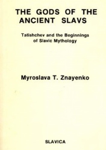 Okładka książki Gods of the Ancient Slavs: Tatishchev and the Beginnings of Slavic Mythology