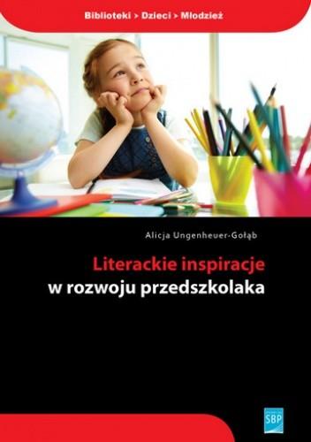 Okładka książki Literackie inspiracje w rozwoju przedszkolaka