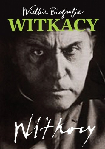 Okładka książki Wielkie Biografie. Witkacy