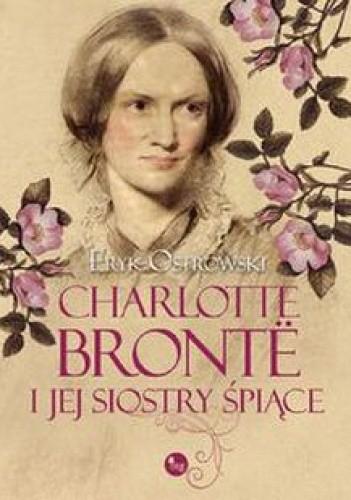 Okładka książki Charlotte Brontë i jej siostry śpiące