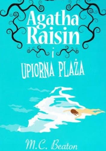 Okładka książki Agatha Raisin i upiorna plaża