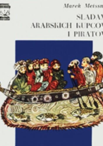 Okładka książki Śladami arabskich kupców i piratów
