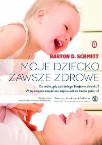 Okładka książki Moje dziecko zawsze zdrowe