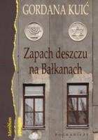 Zapach deszczu na Bałkanach