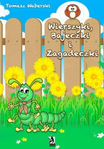 Okładka książki Wierszyki, Bajeczki i Zagadeczki