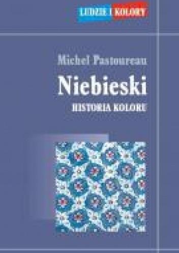 Okładka książki Niebieski. Historia koloru